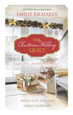 The Christmas Wedding Quilt by Janice Kay Johnson and Sarah Mayberry and Emilie Richards Harlequin Special Releases Nov 2013