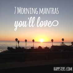 7 Morning Mantras You'll Love
