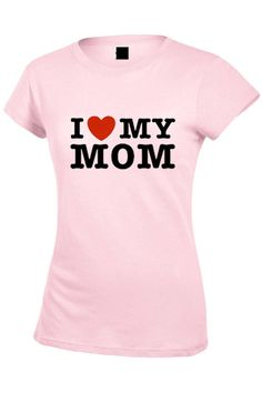 I Love My Mom T shirt | Etsy