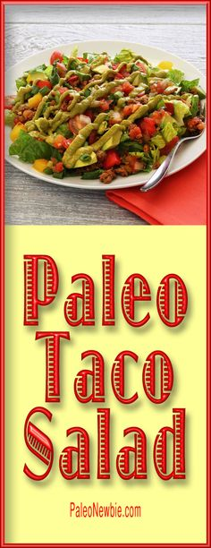 Layers of authentic flavors make this paleo and gluten-free taco salad an easy, one-dish, healthy and hearty spiced-up summer meal. Includes a special avocado-cilantro-lime sauce!