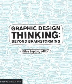 Graphic Design Thinking Design Briefs  Creativity is more than an inborn talent; it is a hard-earned skill, and like any other skill, it improves with practice. Graphic Design Thinking: How to Define Problems, Get Ideas, and Create Form explores a variety of informal techniques ranging from quick, seat-of-the-pants approaches to more formal research methods for stimulating fresh thinking, and ultimately arriving at compelling and viable solutions.