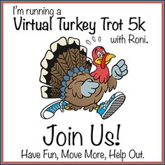 Virtual Turkey Trot and 4 Paws Fundraiser with Prizes! | Roni's Weigh