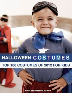 Top 100 Halloween Costumes of 2012 for Kids.