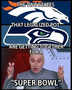 "Denver and Seattle getting together for the ""Super Bowl"""