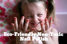 How to Avoid Toxic Nail Polish and Find Eco Friendly Nail Polish Brands | SmallFootprintFamily.com