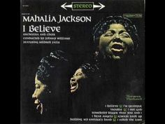 I Believe, Mahalia Jackson
