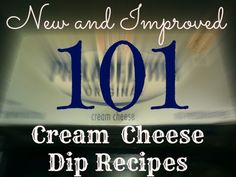 101 Easy Appetizers   Cream Cheese Recipes And Dips