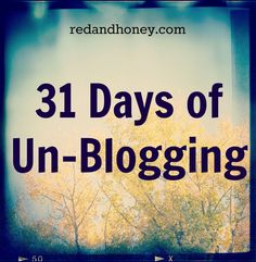31 Days of Un-Blogging - Red and Honey
