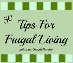 50 Tips for Frugal Living