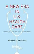 A new era in U.S. health care : critical next steps under the Affordable Care Act by Stephen M. Davidson @ 362.109 D28 2013