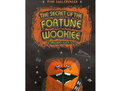 The Secret of the Fortune Wookiee by Tom Angleberger | Ages 7-11 | Third in the Origami Yoda series. Laugh-out-loud funny.