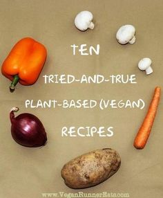 10 plant-based vegan recipes that I make again and again, and they come out great every time!