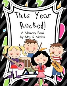 End of Year Memory Book - This Year Rocked - Grade K to 8 Pick the pages you want to print to customize your booklet!