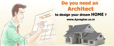 Do you need an Architect. to design your dream HOME ?  Call Toll-Free No.- 1800-102-9440 Email: support@apnaghar.co.in
