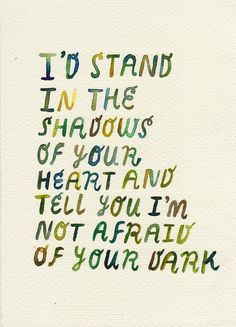 Words by Andrea Gibson - Image by rocketrictic, via Flickr. i'd stand in the shadows of your heart and tell you i'm not afraid of your dark.