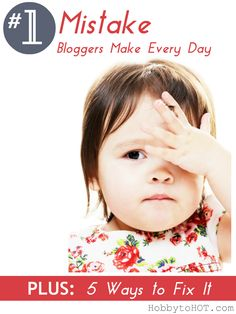 #1 Mistake Bloggers Make Every Day {+5 Ways to Fix It}