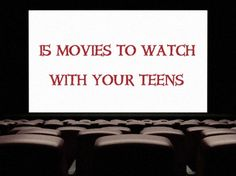15 GREAT movies to watch with your teens. What would you add?