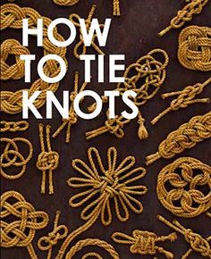 how to tie knots, books, tying knots, ties, museum masterwork, knot book, buttons, cover collect, book cover