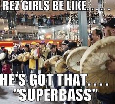 Rez girls be like...