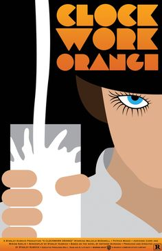 A Clockwork Orange: Not going to lie, Clockwork orange is messed up, but when I watch it I can't help but finish it.