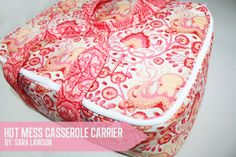 Sew Sweetness: Tutorial: Hot Mess Casserole Carrier