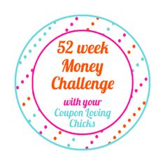 52 Week Money Challenge with your Coupon Loving Chicks ♥
