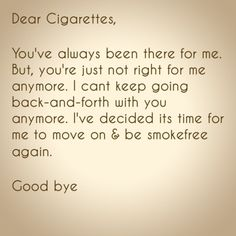 Don't keep going back-and-forth, just make a clean break (up) from cigarettes.
