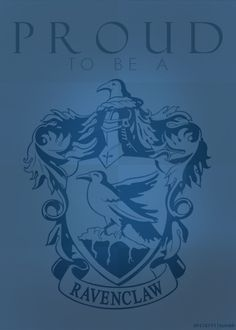 Proud to be a Ravenclaw!!