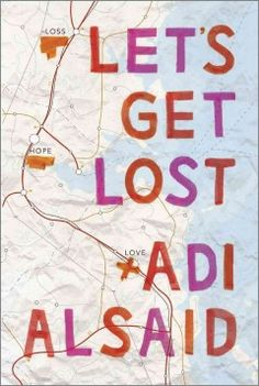 Let's Get Lost by Adi Alsaid - During her cross-country adventures following the tragic death of her family, Leila touches the lives of four strangers -- Hudson, Bree, Elliot, and Sonia. While forever changing the lives of these four, Leila also discovers an important truth about herself.