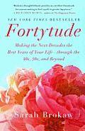 Fortytude by Sarah Brokaw