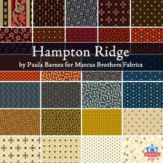 Hampton Ridge by Paula Barnes for Marcus Brothers Fabrics -- mostly I like this because the designer's name is Paula and it's called Hampton Ridge!