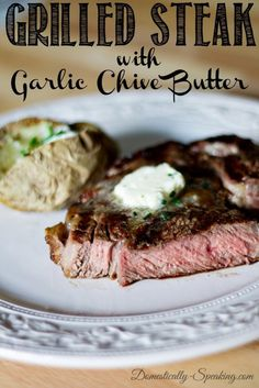 Grilled Steak with Garlic Chive Butter Recipe