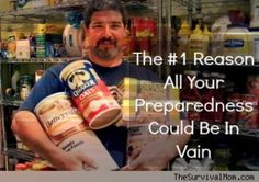 The #1 Reason All Your Preparedness Could Be in Vain http://thesurvivalmom.com/prepping-fail/