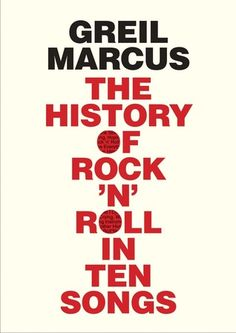 COMING SOON - Availability: http://130.157.138.11/record= The History of Rock 'n' Roll in Ten Songs by Greil Marcus.