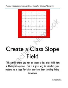 Create a Class Slope Field from jamesrahn on TeachersNotebook.com -  (4 pages)  -  This activity shows you how to create a class slope field from a differential equation.  This is a great way to introduce your students to a slope field after they have been studying finding derivati