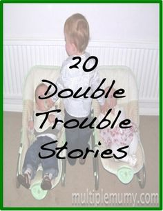 20 double trouble stories! life with twins and a toddler must read series for any new twin mums