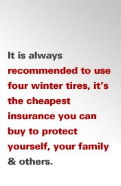 It is always recommended use four winter tires, it's the cheapest insurance you can buy to protect yourself, your family and others. famili