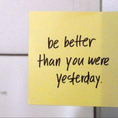 better than yesterday