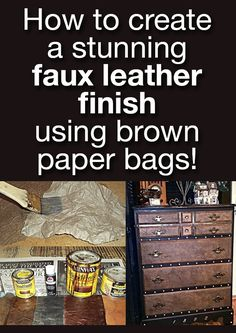 How to create a stunning faux leather finish using brown paper bags! brown paper bags