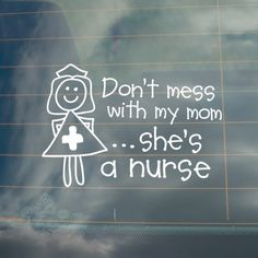 If your Mom is a nurse, she would love this on her car for Nurse's Week!