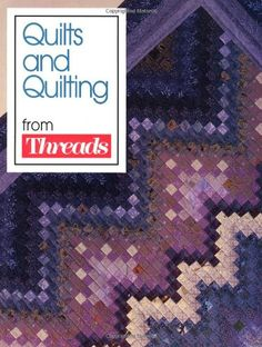 Quilts and Quilting from Threads Magazine « Library User Group