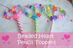 Beaded Heart Pencil Toppers - #Valentine's Day craft for #children (pinned by Super Simple Songs) #educational #resources