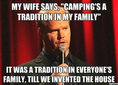 definitely prefer house over tent and no bathroom!