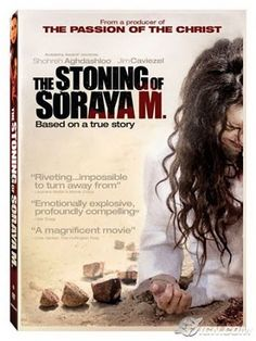The Stoning of Soraya M! One of the most powerful, unforgettable movies I have ever seen. It will stay with you long after you have seen it!