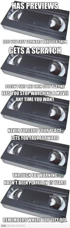 Yes!! Go VHS!!// though I have worn out a VHS before, just by watching too much. Pretty sure DVD's don't do that.