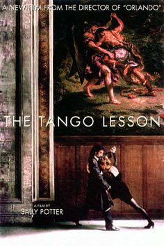 The Tango Lesson. All time favorite.