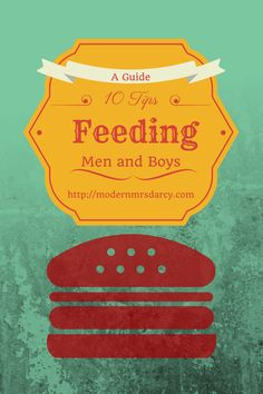 10 Tips for Feeding Men and Boys. It's true, men eat differently than women. Here are some pro tips on cooking for men and boys. #manfood
