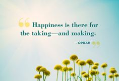 One of the best happiness quotes we've ever heard