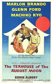 The Teahouse of the August Moon is a 1956 American comedy film satirizing the U.S. occupation and Americanization of the island of Okinawa following the end of World War II in 1945. The motion picture starred Glenn Ford and Marlon Brando.  John Patrick adapted the screenplay from his own Pulitzer Prize and Tony Award winning Broadway play of 1953. The play was, in turn, adapted from a 1951 novel by Vern J. Sneider. The film was entered into the 7th Berlin International Film Festival.