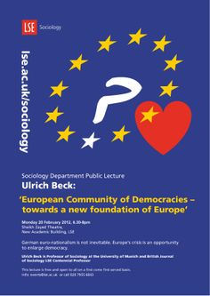 Professor Ulrich Beck: 'European Community of Democracies - towards a new foundation of Europe', 20 February 2012. februari 2012, 20 februari, event poster, sociolog public, public event, lse sociolog